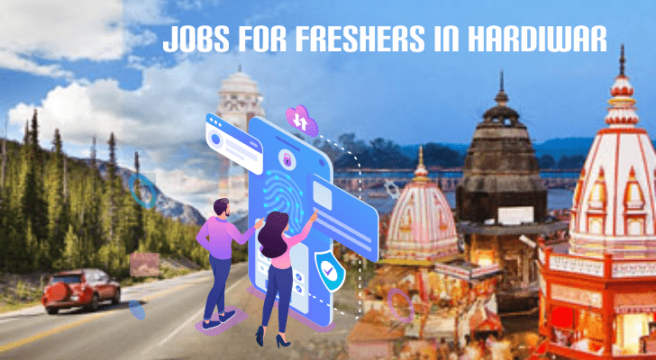 jobs for freshers in haridwar