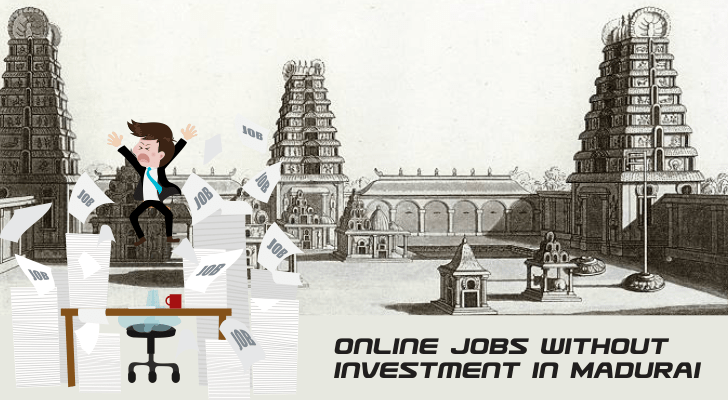 Online Jobs without Investment in Madurai